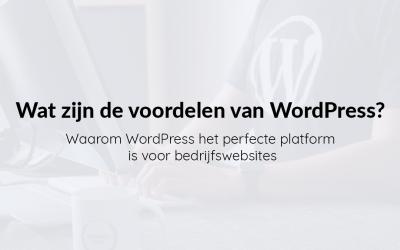 Wat zijn de voordelen van WordPress?